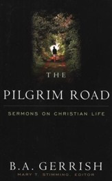 The Pilgrim Road: Sermons on the Christian Life