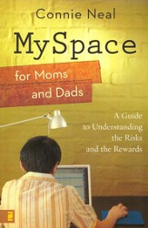 MySpace for Moms and Dads: A Guide to Understanding the Risks and the Rewards - eBook