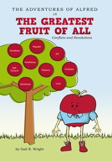 The Adventures of Alfred in The Greatest Fruit of All: Conflicts and Resolutions - eBook