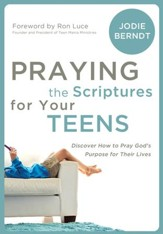 Praying the Scriptures for Your Teenagers: Discover How to Pray God's Will for Their Lives - eBook