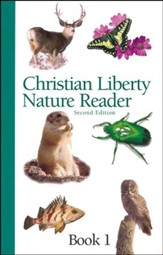 Christian Liberty Nature Reader, Book 1, Second Edition, Grade 1