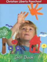 Christian Liberty Preschool Drill Book, Preschool