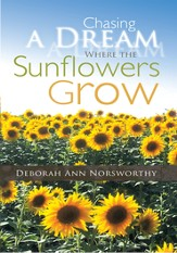 Chasing a Dream Where the Sunflowers Grow - eBook