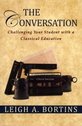 The Conversation: Challenging Your Student with a  Classical Education