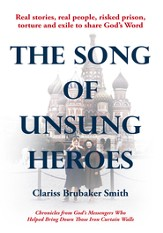 The Song of Unsung Heroes: Chronicles from God's Messengers Who Helped Bring Down Those Iron Curtain Walls - eBook