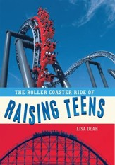 The Roller Coaster Ride of Raising Teens - eBook