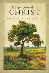 Deep-Rooted in Christ: The Way of Transformation - PDF Download [Download]