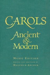 Carols: Ancient and Modern - Full Music edition