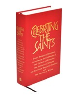 Celebrating the Saints: Daily spiritual readings for the calendars of the Church of England, the Church of Ireland, the Scottish Episcopal Church & the Church in Wales