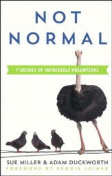 Not Normal: Seven Quirks of Incredible Volunteers