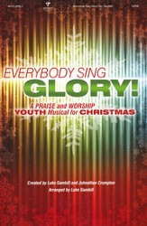 Everybody Sing Glory!: A Praise and Worship Youth Musical for Christmas (Choral Book)
