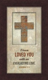 I Have Loved You Framed Art