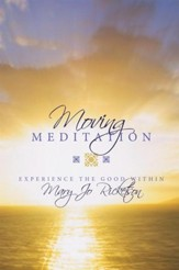 Moving Meditation: Experience the Good Within - eBook
