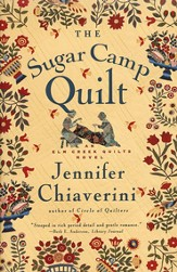 The Sugar Camp Quilt, An Elm Creek Quilts Novel