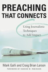 Preaching That Connects: Using Techniques of Journalists to Add Impact - eBook