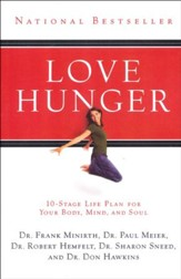 Love Hunger: 10-Stage Life Plan for Your Body, Mind,   and Soul