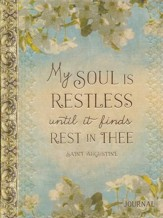 My Soul Finds Rest: My Soul Is Restless Until It Finds Rest In Thee