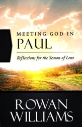 Meeting God in Paul: Reflections for the Season of Lent