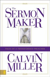 The Sermon Maker: Tales of a Transformed Preacher - eBook