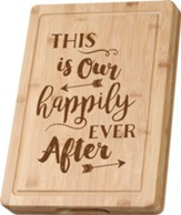 This Is Our Happily Ever After Cutting Board