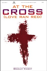 At the Cross (Love Ran Red) - Choral Book