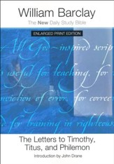 The Letters to Timothy, Titus, and Philemon : New Daily Study Bible [NDSB], Enlarged Print Edition