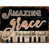 Amazing Grace, How Sweet the Sound Metal Sign