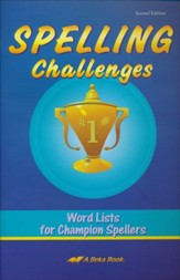 Abeka Spelling Challenges: Word Lists for Champion Spellers