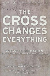 The Cross Changes Everything - Choral Book