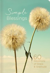 Simple Blessings: 60 Devotions of Grace & Gratitude
