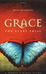 Grace for Every Trial: A Woman's Bible Study
