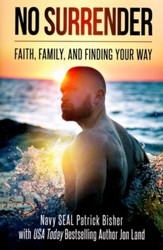 No Surrender: Faith, Family And Finding Your Way