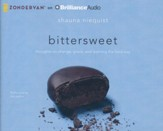 Bittersweet: Thoughts on Change, Grace, and Learning the Hard Way - unabridged audio book on CD