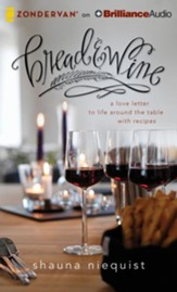 Bread & Wine: A Love Letter to Life Around the Table with Recipes - unabridged audio book on CD