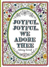 Joyful, Joyful, We Adore Thee Coloring Journal