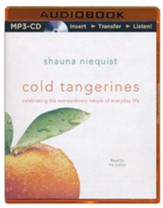Cold Tangerines: Celebrating the Extraordinary Nature of Everyday Life - unabridged audio book on MP3-CD