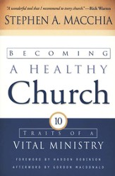 Becoming a Healthy Church: Ten Traits of a Vital Ministry - eBook