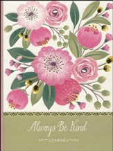 Always Be Kind: Deluxe Signature Journal