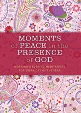 Moments of Peace in the Presence of God: Morning and Evening Edition - eBook