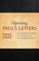 Opening Paul's Letters: A Reader's Guide to Genre and Interpretation - eBook