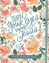 Turn Your Eyes Upon Jesus: A 365-Day Devotional Journal