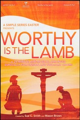 Worthy is the Lamb: A Simple Series Easter - Choral Book