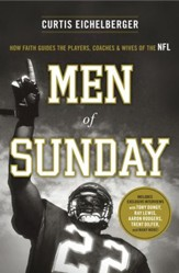 Men of Sunday: How Faith Guides the Players, Coaches, and Wives of the NFL - eBook