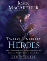 Twelve Unlikely Heroes Study Guide: How God Commissioned Unexpected People in the Bible and What He Wants to Do with You - eBook