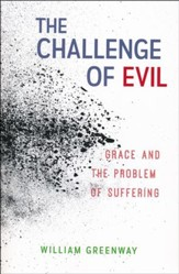 The Challenge of Evil: Grace and the Problem of Suffering