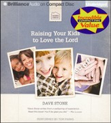 Raising Your Kids to Love the Lord Unabridged Audiobook on CD