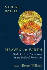 Heaven on Earth: God's Call to Community in the Book of Revelation - Slightly Imperfect