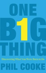 One Big Thing: Discovering What You Were Born to Do - eBook