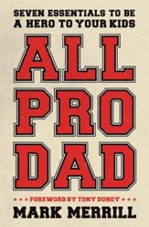 All Pro Dad: Seven Fundamentals to Be a Hero to Your Kids - eBook
