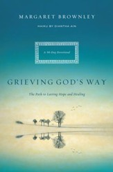 Grieving God's Way: The Path to Lasting Hope and Healing - eBook